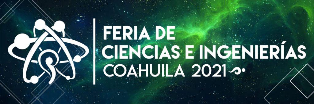 Feria de Ciencias e Ingenierías Coahuila 2021